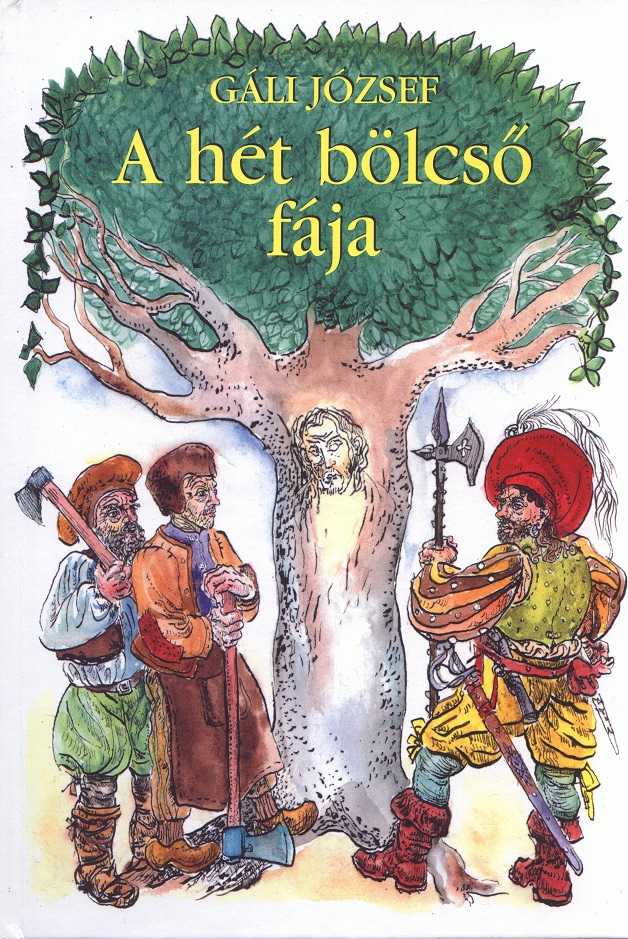Gáli József: A hét bölcső fája. Válogatott mesék