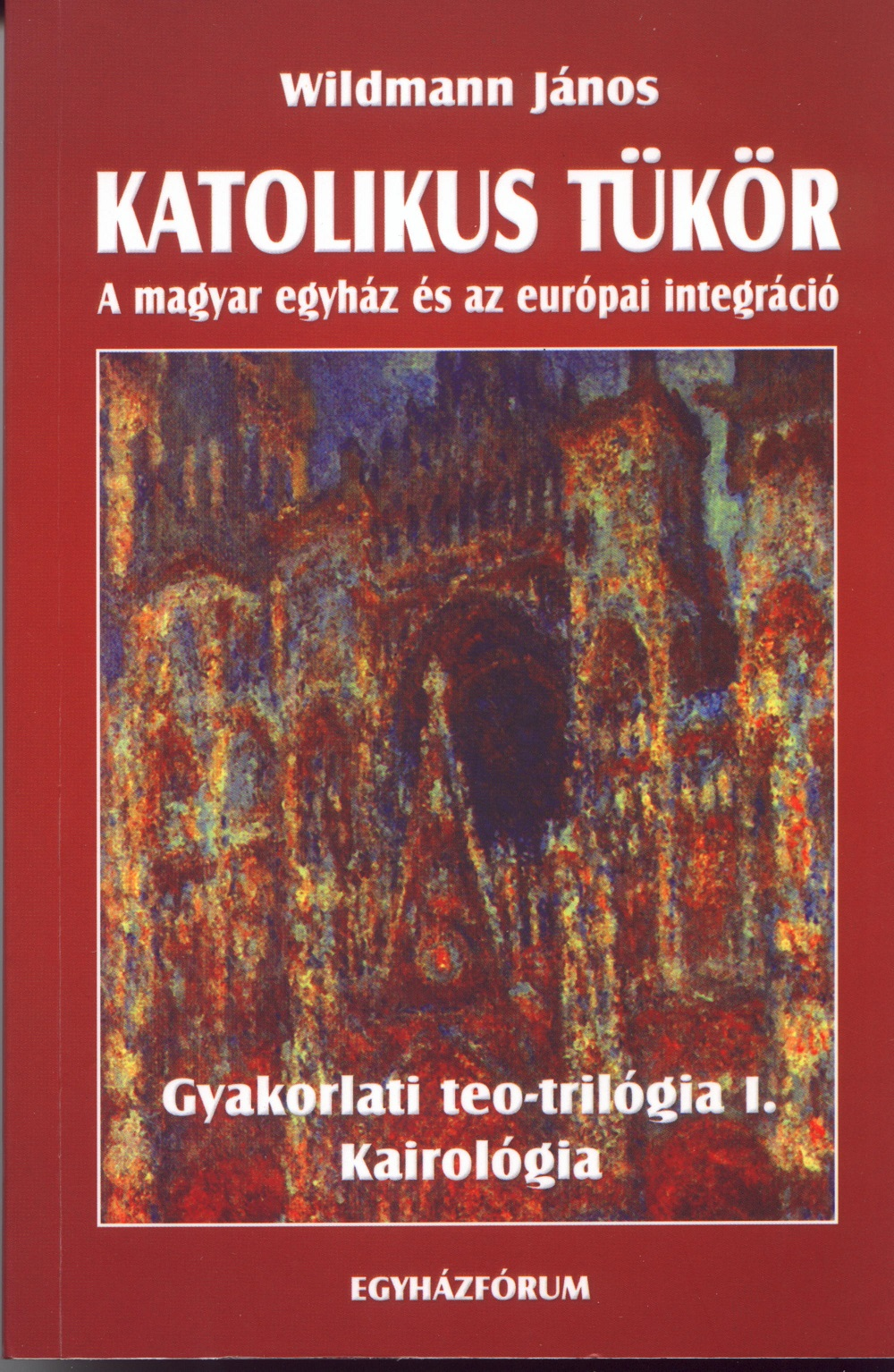 Wildmann János: Katolikus tükör. A magyar egyház és az európai integráció.